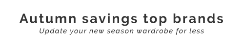 Autumn savings top brands | Update your new season wardrobe for less