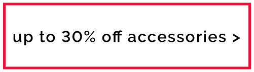 Accessories - up to 30%