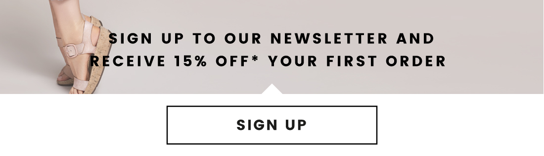 Sign up to our newsletter and receive 15% Off * your first order