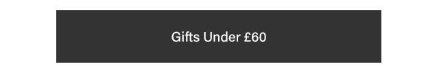 Gifts Under £60